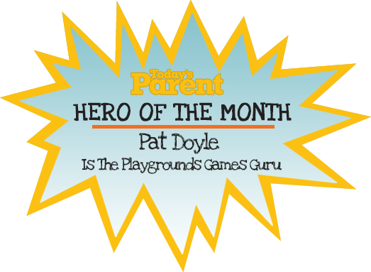 Hero of the Month, Pat Doyle is the Playgrounds Games Guru